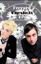Frerard Oneshots by NotKobraKidding