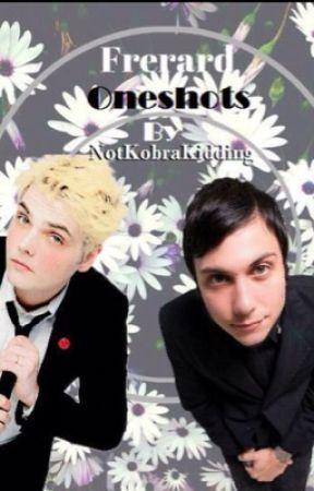 Frerard Oneshots by NotKobraKidding