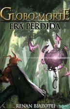 Era Perdida: O Globo da Morte by RenanBiazotti