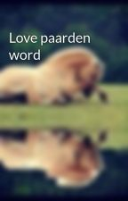 Love paarden word by quincyholterhues