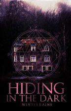 Hiding in the Dark (rewritten) by mysins-