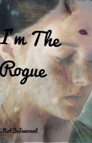 I'm The Rogue