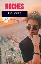 Noches en vela (Matthew Espinosa) by mariamg22