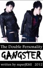 The Double Personality Gangster by superJEMI