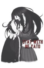 Stay with me, Yato. [Noragami Yatori fanfic] [Yato and Hiyori] by halialevi