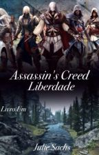Assassin's Creed - Liberdade by Julie1Sachs