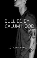 Bullied by Calum Hood by _mooncake_
