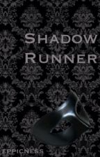 Shadow Runner by eppicness