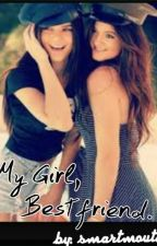 My Girl, My Bestfriend (LesbianasHouse) by allthecoolfolks