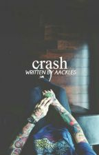 Crash [coming soon] by aackles