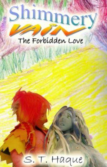 ShimmeryVain: The Forbidden Love
