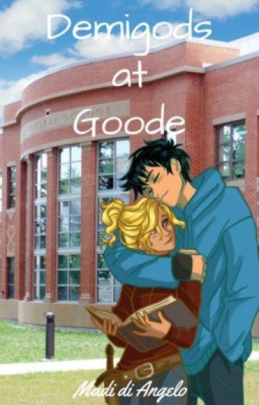 The Demigods' Travels Book 1: Demigods at Goode {EDITING}