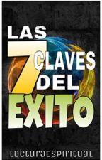 LAS 7 CLAVES DEL EXITO by LecturaEspiritual