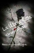 La Ultima Rosa /Wigetta-Oneshot\ by JakeElUnicornio