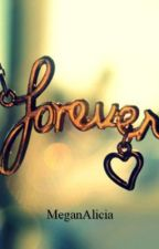 Forever by MeganAlicia