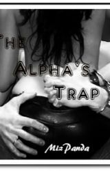 The Alpha's Trap (Book One) by JustPandaca