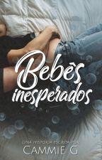 Bebés Inesperados © by Cammie_G_