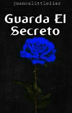 Guarda el Secreto by Juancalittleliar