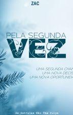 Pela Segunda Vez by zac_dn