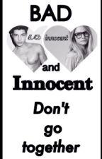 Badboy, Innocent Girl(Bad and Innocent Don't Go Together!) by LiveSleepRepeatt