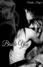 Beside You {Book 3 of The Shade Legacy}  by Maddie_May01