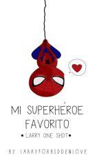 Mi Superhéroe Favorito - larry one shot by larryforbiddenlove