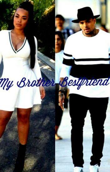 My Brother Bestfriend(Chris Brown )