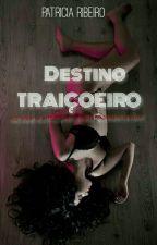 Destino Traiçoeiro by pattyribeiro121