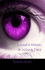 A Wicca's Tale Book One: Beautiful Magic by Scarycrown
