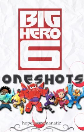 Big Hero 6 Oneshots by returningloves