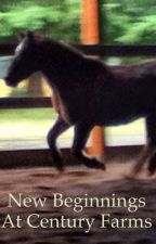 New Beginnings at Century Farms by katered7books