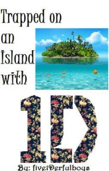 Trapped On An Island with One Direction