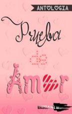 """Antología """"Prueba de amor"""" by EscuelaDelDelirio"""