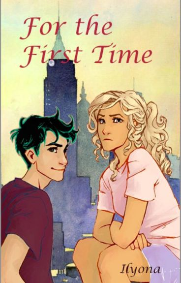 For the First Time- A Percabeth Story