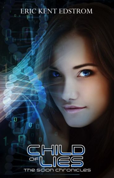 Child of Lies (The Scion Chronicles #2) by EricKentEdstrom
