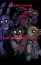 FNAF: Mi infancia en Freddy's (Editando) by Slama_BR