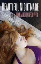 Beautiful Nightmare by nikkiandleahforever