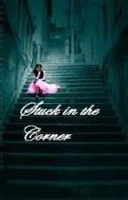 Stuck in The Corner by Zendaya92