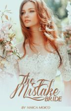 The Mistake Bride (Unrequited Love #2) by nmoico