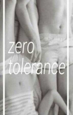 Zero Tolerance by sincerelyhariana