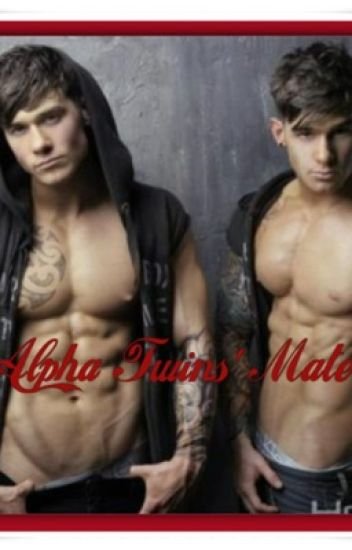 Alpha Twins' Mate ~Slow Updates~