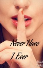 Never have I ever by the_empress_of_pie