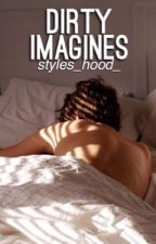 Dirty Imagines by Hazzaismyprince