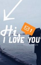 Hi, I love you (short story) by sociallyawkwardpoet