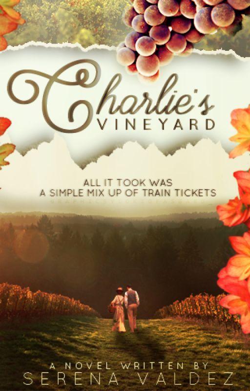 Charlie's Vineyard [ COMPLETED - Wattys2016 ]  by lokiofasgard_