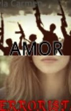Amor terrorista by Ayla_Carmen