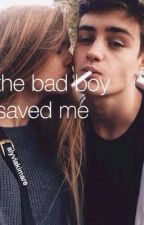 The Bad Boy Saved Me [COMPLETED] by whaleily