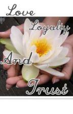 Love,Loyalty,Trust by VelvetBurghardt