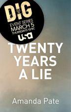 Twenty Years a Lie by AmandaPate