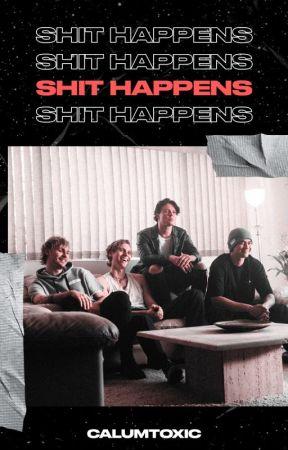 shit happens   5sos humor ft. dorkyluke by calumtoxic